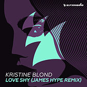 Love Shy (James Hype Remix) by Kristine Blond