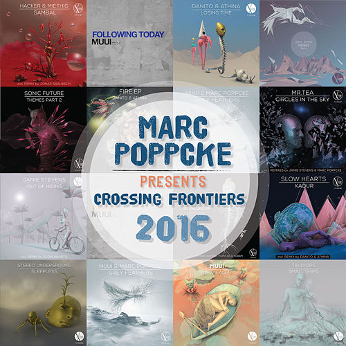 Marc Poppcke Presents Crossing Frontiers 2016 by Various Artists