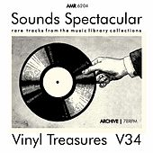 Sounds Spectacular: Vinyl Treasures, Volume 34 by Various Artists