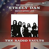 Radio Vaults: The Very Best of Steely Dan Broadcasting Live, Vol. 1 by Steely Dan