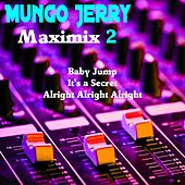 Maximix 2: Baby Jump / It's a Secret / Alright Alright Alright by Mungo Jerry