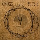 Four by Cross Blues