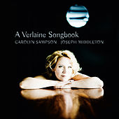 A Verlaine Songbook by Carolyn Sampson