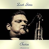 Choice (Remastered 2017) by Zoot Sims