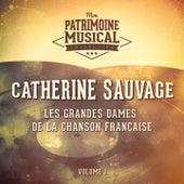 Les grandes dames de la chanson française : Catherine Sauvage, Vol. 1 von Catherine Sauvage