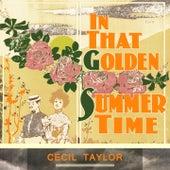 In That Golden Summer Time von Cecil Taylor