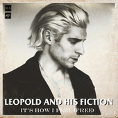 It's How I Feel (Free) by Leopold and his Fiction