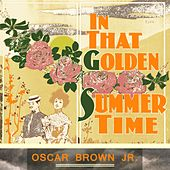In That Golden Summer Time by Oscar Brown Jr.