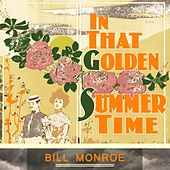 In That Golden Summer Time by Bill Monroe