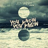 You Know You Know (feat. Ymtk) de Jonn Hart