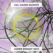 Super Bright Hits by Cal Tjader