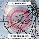 Super Bright Hits by Donald Byrd