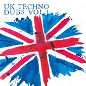 UK Techno Dubs, Vol. 1 von Various Artists