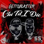 Chi Til I Die by Various Artists
