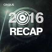 Celsius Recordings - 2016 Recap by Various Artists