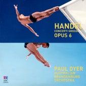 Handel: Concerti Grossi, Op. 6 by Australian Brandenburg Orchestra