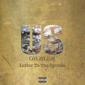Us Or Else: Letter To The System de T.I.