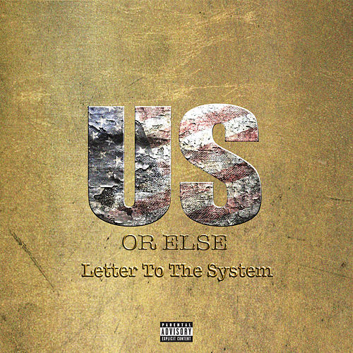 Us Or Else: Letter To The System by T.I.
