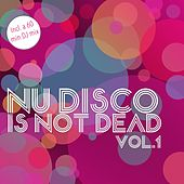 Nu Disco Is Not Dead, Vol. 1 - The Very Best of Nu Disco by Various Artists