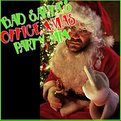 Bad Santa's Office Xmas Party Mix by Various Artists