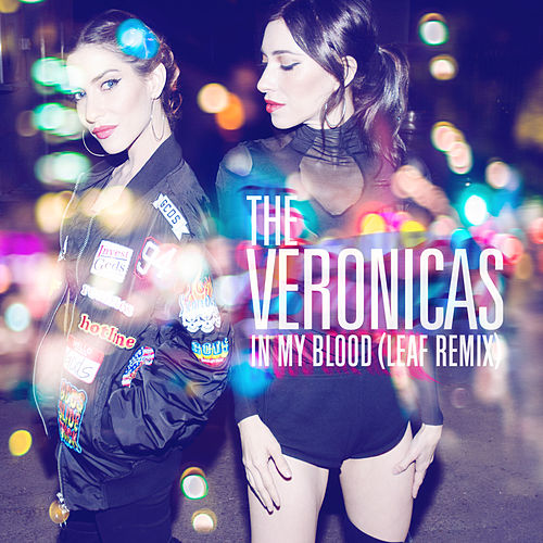 In My Blood (LEAF Remix) von The Veronicas