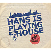Hans Is Playing House by Various Artists