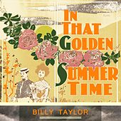 In That Golden Summer Time by Billy Taylor