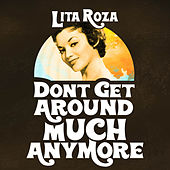 Don't Get Around Much Anymore by Lita Roza