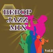 BeBop Jazz Mix Vol. 2 by Various Artists