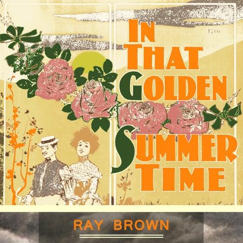 In That Golden Summer Time von Ray Brown