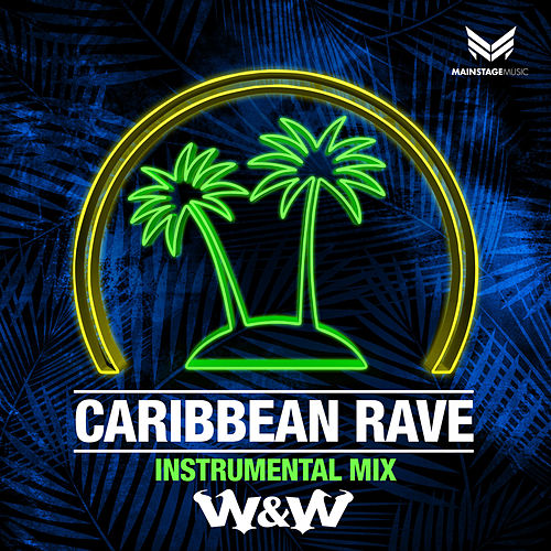 Caribbean Rave by W&W