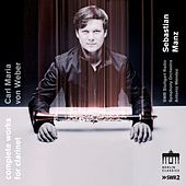 Carl Maria Von Weber: Complete Works for Clarinet by Various Artists