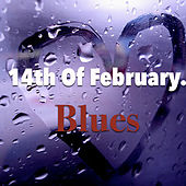 14th Of February. Blues by Various Artists