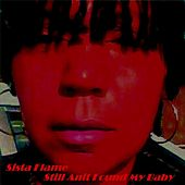 Still Anit Found My Baby by Sista Flame