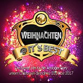Weihnachten @ it's Best - Die besten Hits für die Schlager Party unterm Christbaum des Jahres 2016 bis 2017 de Various Artists