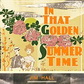 In That Golden Summer Time by Jim Hall