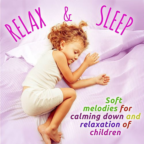 Relax and Sleep (Soft melodies for calming down and relaxation for children) by Martin Stock