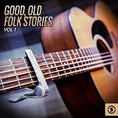 Good, Old Folk Stories, Vol. 1 de Various Artists