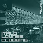 Italo Lounge Clubbing, Vol. 1 von Various Artists