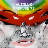 Prefuse 73 Remixes by Autolux