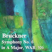 Bruckner Symphony No. 6 in A Major, WAB. 106 von The St Petra Russian Symphony Orchestra