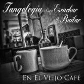 En el Viejo Café (Tangología para Escuchar y Bailar) von Various Artists
