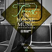 Trust in House Music, Vol. 20 von Various Artists
