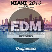 Electronic Dance Music Presents: Miami 2016 (WMC Winter Music Conference) by Various Artists