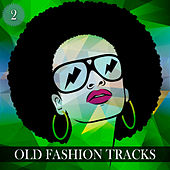 Old Fashion Tracks, Vol. 2 by Various Artists