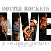 Live (In Heilbronn / Germany July 17, 2005) de The Bottle Rockets