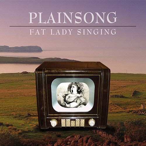 Fat Lady Singing by Plainsong