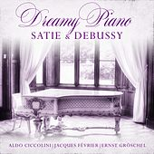 Dreamy Piano Satie & Debussy by Various Artists