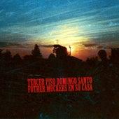 Tercer Piso Domingo Santo (Fother Muckers en su Casa) [En Vivo] de Fother Muckers