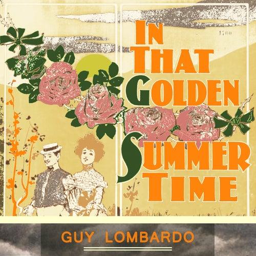 In That Golden Summer Time von Guy Lombardo